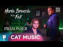 Horia Brenciu feat. Feli – Prizonier (Official Video)