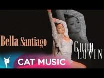 Bella Santiago – Good Lovin' (Official Video)