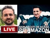 LIVE – BANI FĂCUȚI DE ACASĂ PE AMAZON – #DEACASĂ