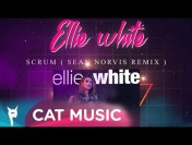 Ellie White – Scrum (Sean Norvis Remix)