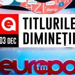3 decembrie 2020: Titlurile dimineții, la Europa FM