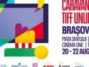 Caravana TIFF Unlimited, între 20 – 22 august la Braşov