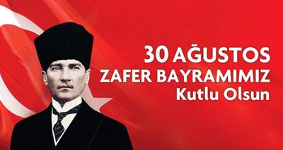 30 AĞUSTOS ZAFER BAYRAMIMIZ KUTLU OLSUN!