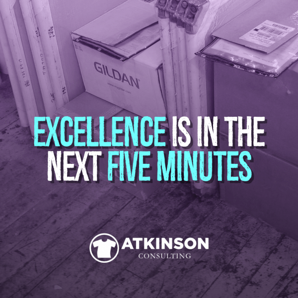 Excellence is in the Next Five Minutes - Marshall Atkinson