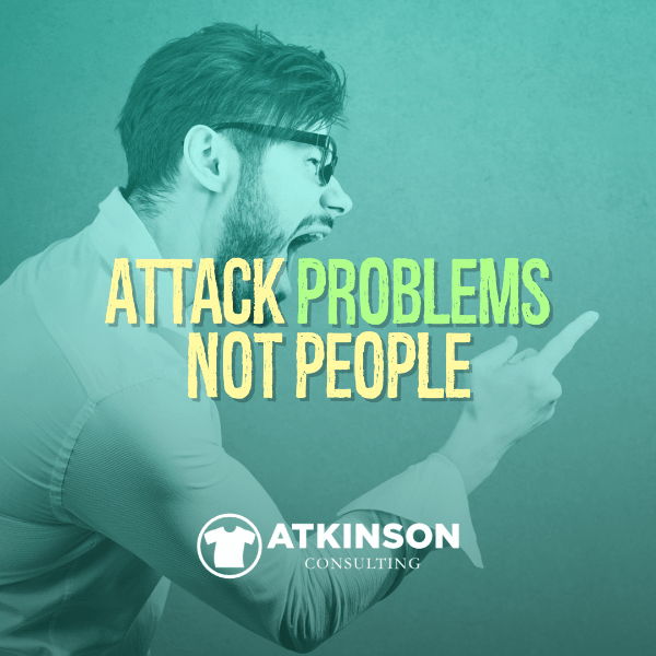 Attack Problems Not People - Marshall Atkinson