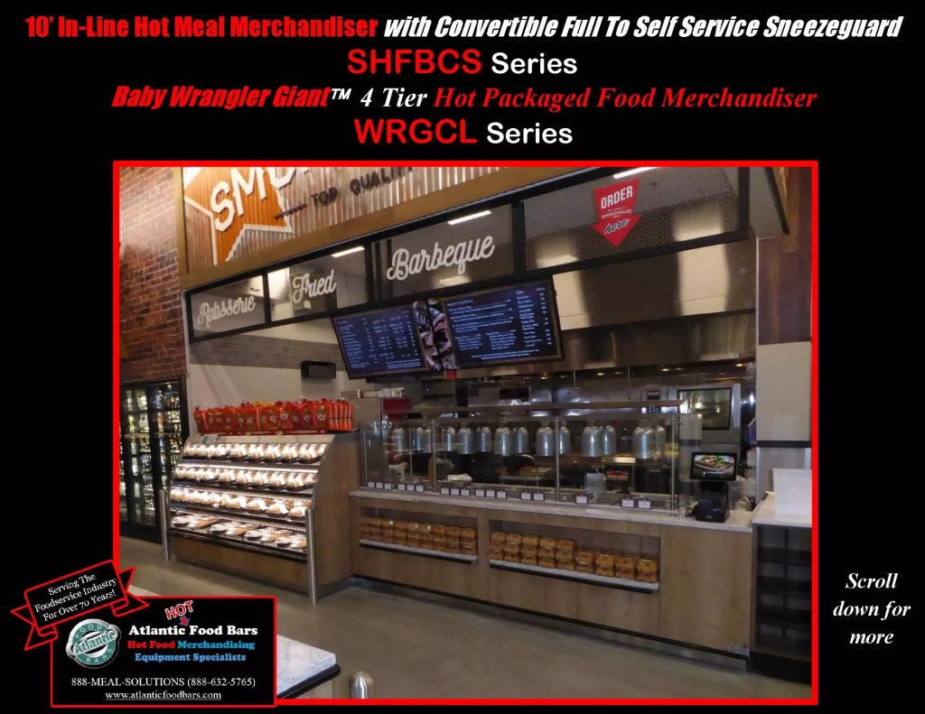 Atlantic Food Bars - Convertible Full to Self Service Hot Food Bar - In-Line with Baby Wrangler Giant Four Level Hot Grab & Go Case - SHFBCS WRGCL_Page_2