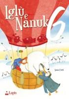 Iglù e Nanuk, Anna Curti - Lapis edizioni