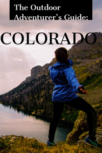The Colorado Guide for the Outdoor Adventurer