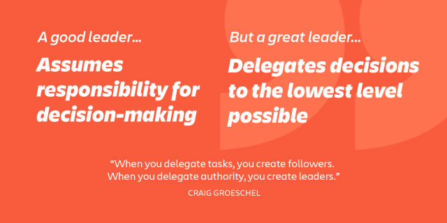 great leaders delegate authority