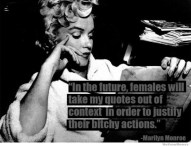 in-the-future-females-will-take-my-quotes-out-of-context-marilyn-monroe