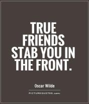 true-friends-stab-you-in-the-front-quote-1