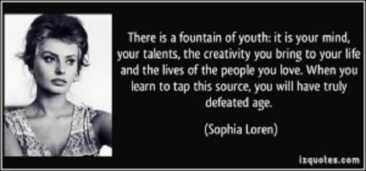 quote-there-is-a-fountain-of-youth-it-is-your-mind-your-talents-the-creativity-you-bring-to-your-life-sophia-loren-248142-300x141
