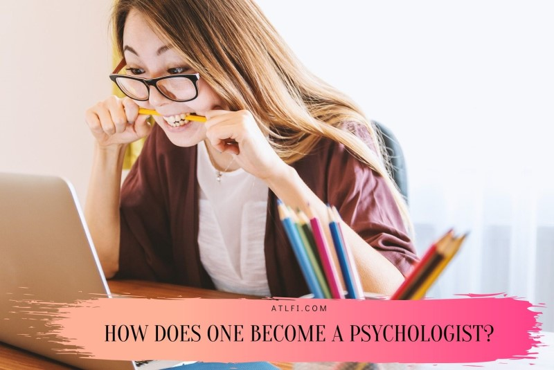 How does one become a Psychologist ?