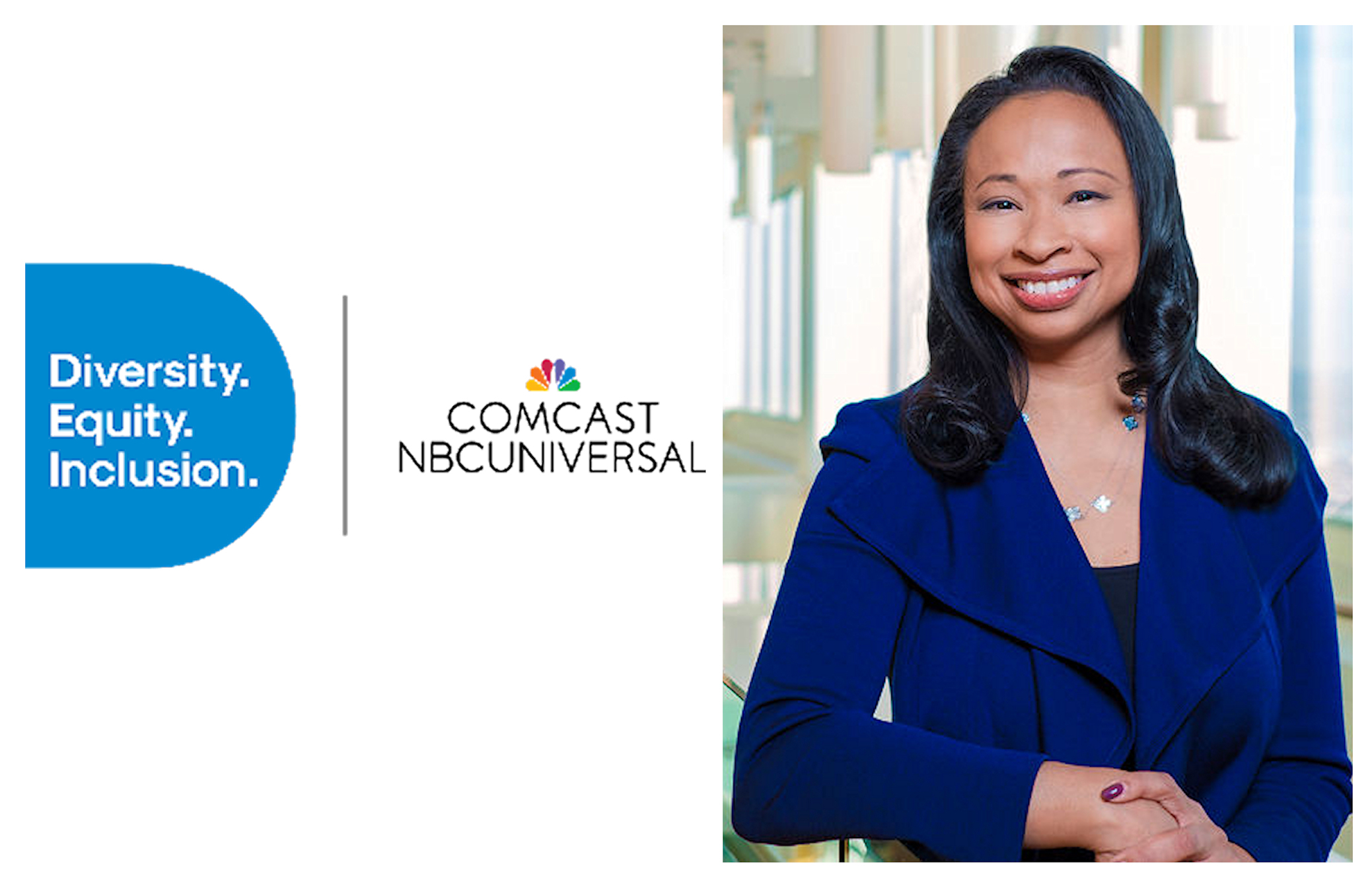 Dalila Wilson-Scott, Executive Vice President and Chief Diversity Officer, Executive Vice President and Chief Diversity Officer of Comcast Corporation and President of the Comcast NBCUniversal Foundation