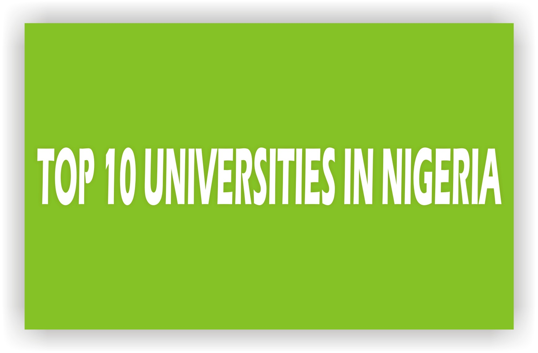 Top 10 Universities in Nigeria 2020: Latest NUC Ranking