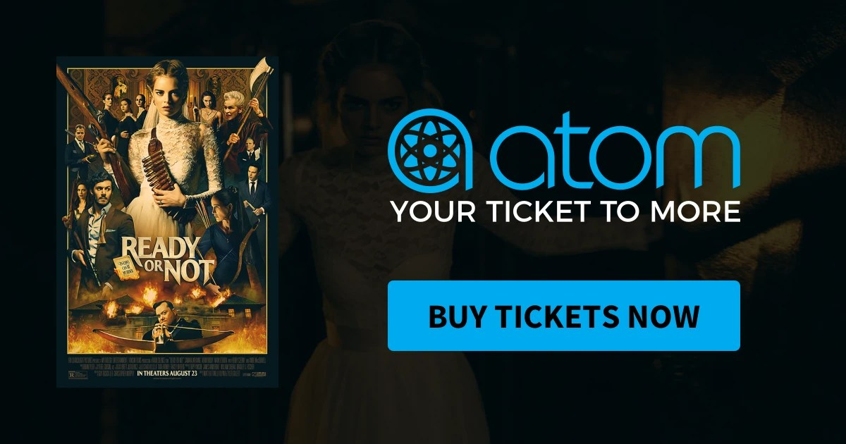 Ready Or Not Showtimes Tickets Reviews Atom Tickets