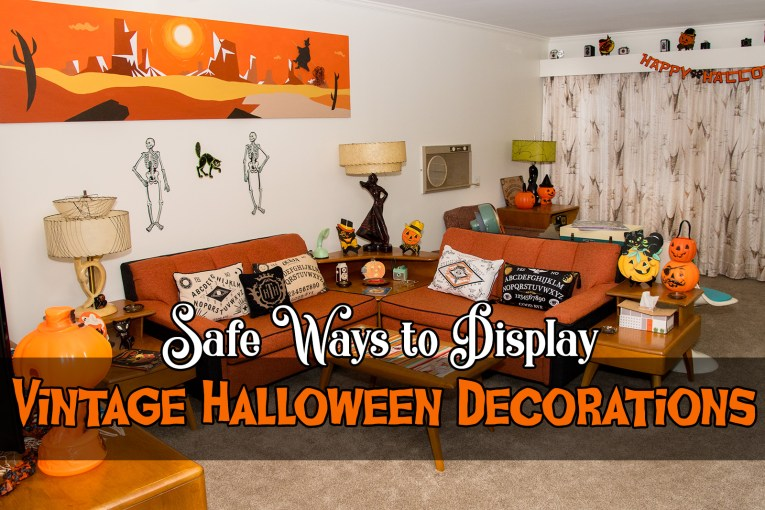 """Our living room full of Halloween decorations, text overlay reads """"Safe Ways to Display Vintage Halloween Decorations"""""""
