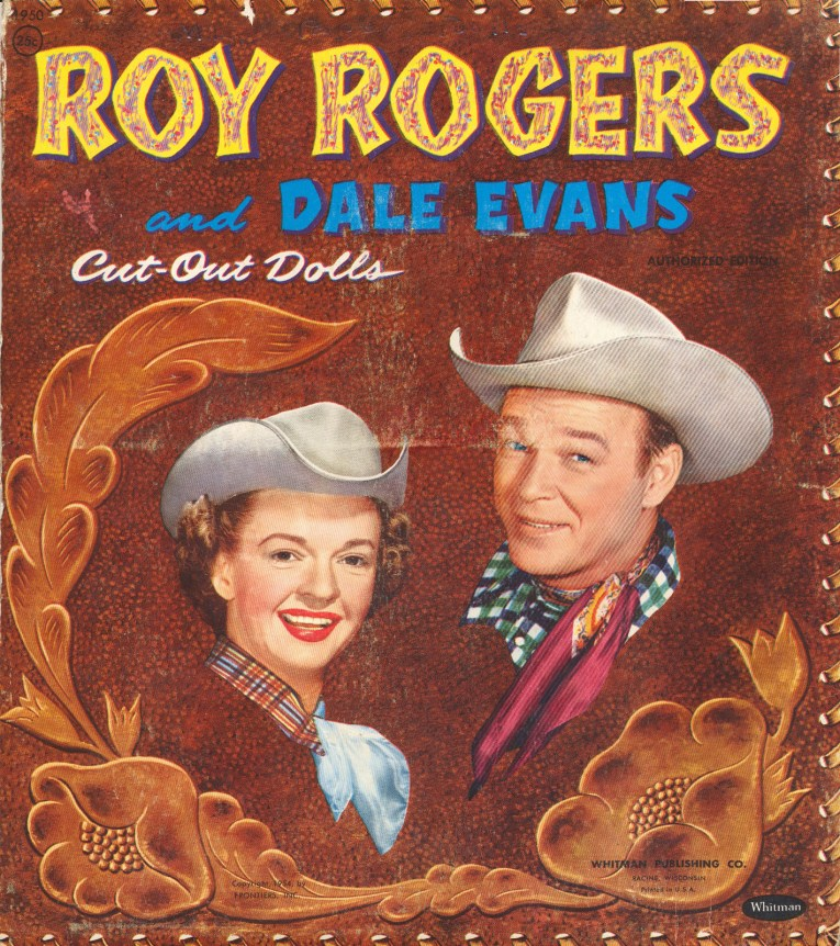 "Folder for the paper dolls, which is illustrated to look like tooled leather, but features color illustrations of Dale Evans and Roy Rogers. Yellow and blue text reads ""Roy Rogers and Dale Evans Cut-Out Dolls"""