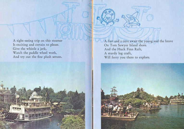 "Illustration of two children aboard an old steam paddle wheeler. Photos below of the Mark Twain, a white paddle wheeler boat, and the Tom Sawyer log rafts. Text reads ""A sight-seeing trip on this teamer Is exciting and certain to please. Give the whistle a jerk, Watch the paddle wheel work, And try out the fine plush settees. A for and a cave await the young and the brave On Tom Sawyer Island shore. And the Huck Finn Raft, A sturdy log craft, Will ferry you there to explore."""