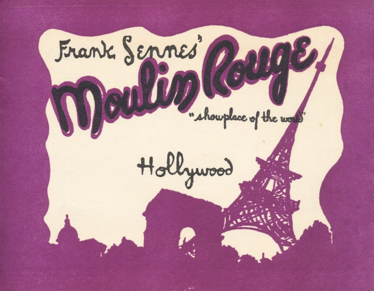 "Purple, white and black illustration of the Eiffel Tower, and Arch, text reads ""Frank Sennes' Moulin Rouge 'showplace of the world' Hollywood"""