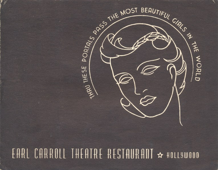 "Black folder with white illustration of a woman's face. Text around the woman's face reads ""Thru These Portals Pass the Most Beautiful Girls in the World"" below reads ""Earl Carroll Theatre Restaurant - Hollywood"""