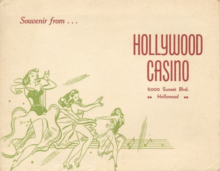 "In the lower left corner a green illustration of three women dancing. Red text reads ""Souvenir from...Hollywood Casino 6000 Sunset Blvd. Hollywood"""