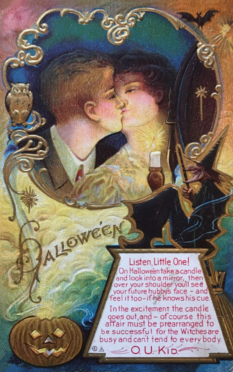 "A postcard features a couple kissing in front of a mirror, a small candle is held by the woman. A witch sits atop a text box which reads ""Listen, Little One! On Halloween take a candle and look intoa mirror, then over your soulder you'll see your future hubby's fae - and feel it too - if he knows his cue. In the excitment the candle goes out, and - of course this affair must be prearranged to be suessful for the Witches are busy and can't tend to everybody. O.U. Kid."""