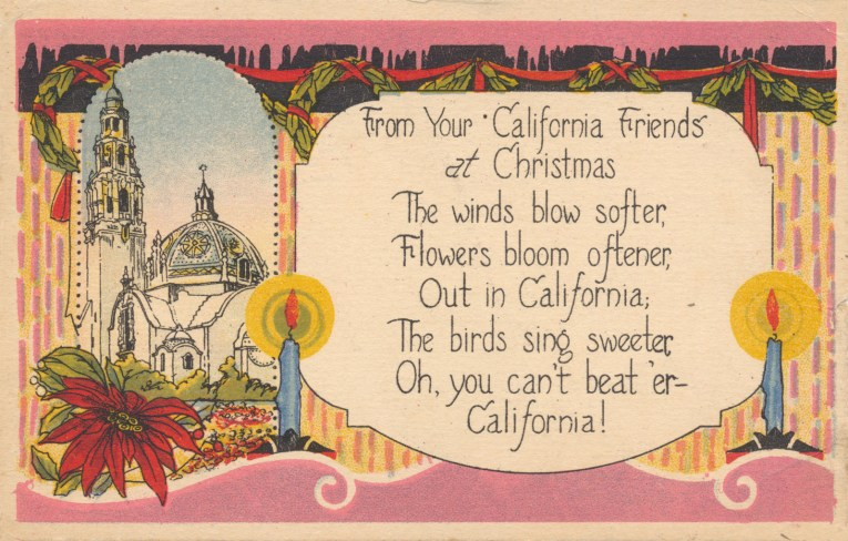 "A postcard that features the bell tower at San Diego's Balboa Park. A poinsettia and candles also adorn the card. Text reads ""From Your California Friends at Christmas The winds blow softer, Flowers boom oftener, Out in California; The birds sing sweeter Oh, you can't beat 'er - California"""