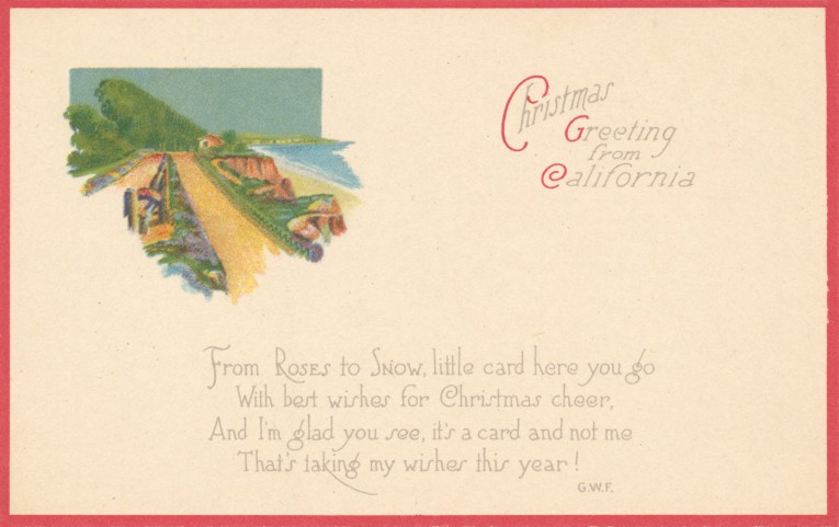 "A largely white postcard with a small illustration of a highway along the coast. Text reads ""Christmas Greeting from California From Roses to Snow, little card here you go With best wishes for Christmas cheer, And I'm glad you see, it's a card and not me That's taking my wishes this year!"""