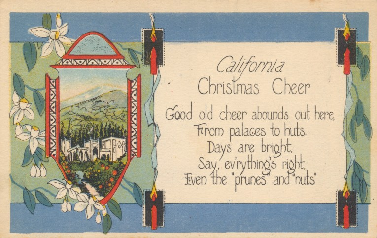 "A blue edged postcard features an illustration of a church along with flowers and candles. Text reads ""California Christmas Cheer Good old cheer abounds out here, From palaces to huts. Days are bright, Say, ev'rything's right, Even the 'prunes' and 'nuts'"""