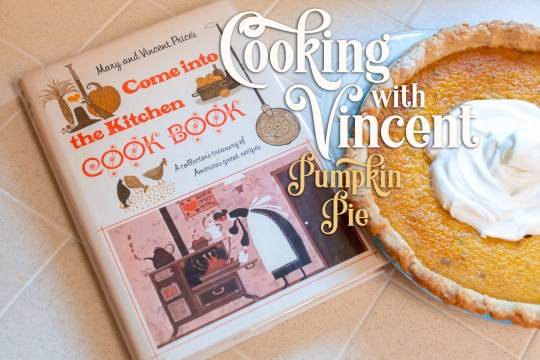 "Come into the Kitchen cookbook sits on the counter next to the baked pie. Text overlay reads ""Cooking with Vincent Pumpkin Pie"""