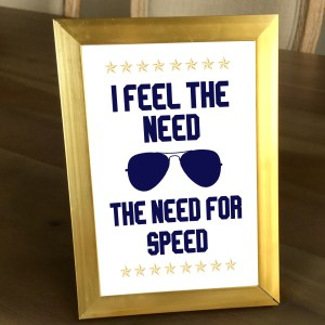 Blue and Gold Top Gun Party I Feel the Need For Speed Sign (5 x 7)