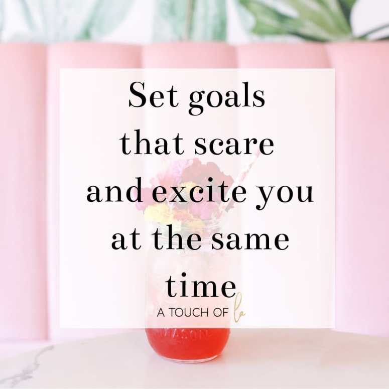 Set goals that scare and excite you at the same time