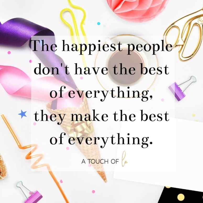 3 Tips to Raise Your Vibration: The happiest people don't have the best of everything, they make the best of everything.