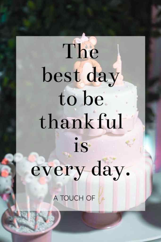 Gratitude Quotes: The Best Day To Be Grateful is Every Day