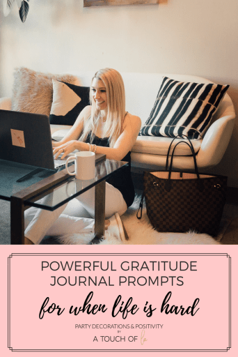Powerful Gratitude Prompts for when life is hard