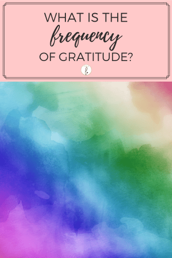 What is the frequency of gratitude