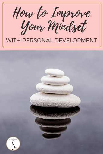 How To Improve Your Mindset Through Personal Development