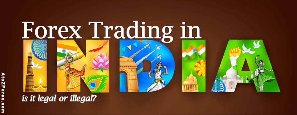 Is Forex trading illegal in India? Can Indians trade Forex Legally?