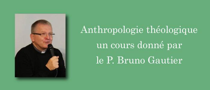 anthropologie théologique donné par le P. Bruno Gautier