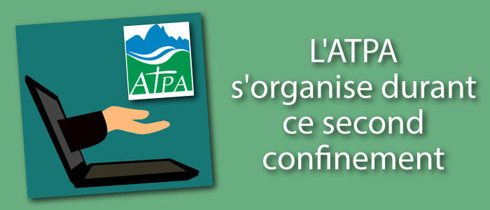 L'ATPA s'organise durant ce second confinement