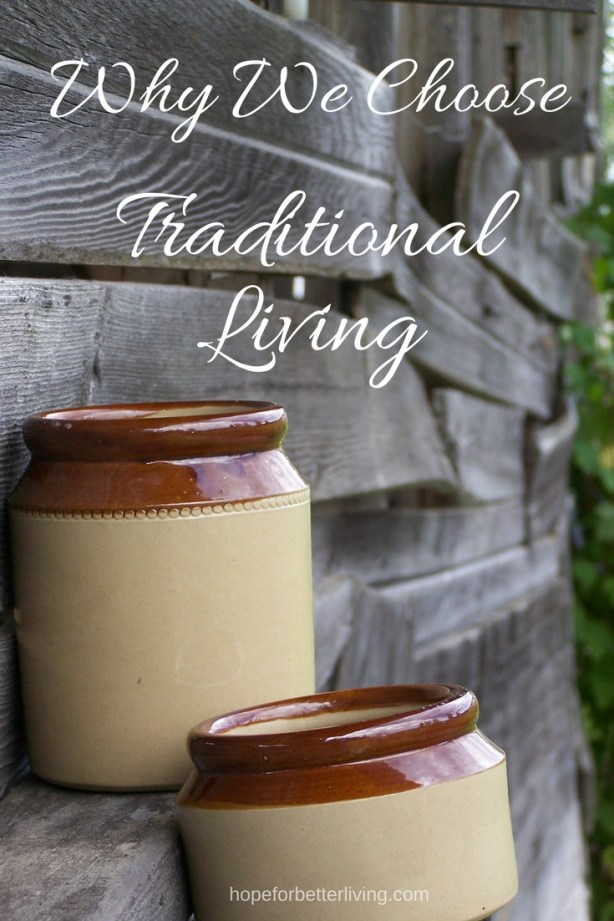 Getting at the heart of why we choose traditional living!