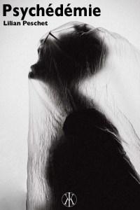 Psychédémie – Lilian Peschet