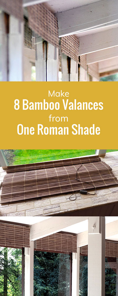 Make 8 Bamboo Valances from One Roman Shade
