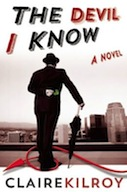 The Devil I Know by Claire Kilroy (US cover)