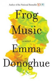 Frog Music by Emma Donoghue (US cover)