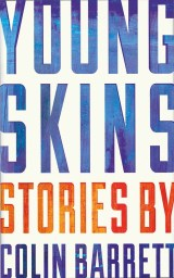 Young Skins by Colin Barrett (UK Cover)