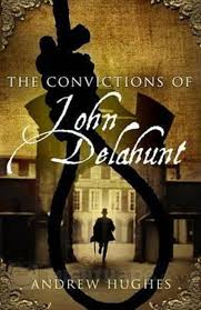 The Convictions of John Delahunt by Andrew Hughes (Transworld Ireland)