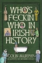 Whos Feckin Who in Irish History