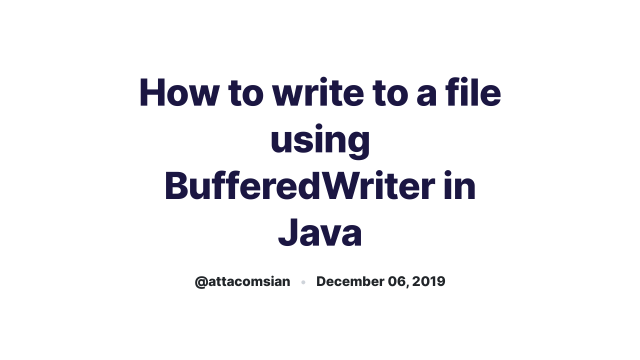 How to write to a file using BufferedWriter in Java